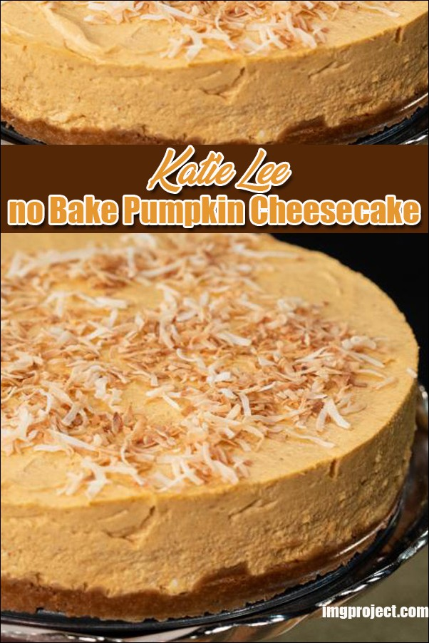Katie Lee No Bake Pumpkin Cheesecake