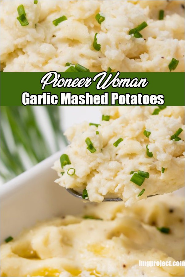 Pioneer Woman Garlic Mashed Potatoes