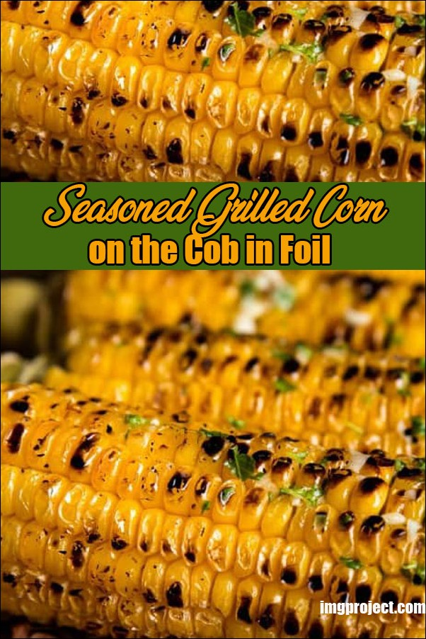 Seasoned Grilled Corn On The Cob In Foil
