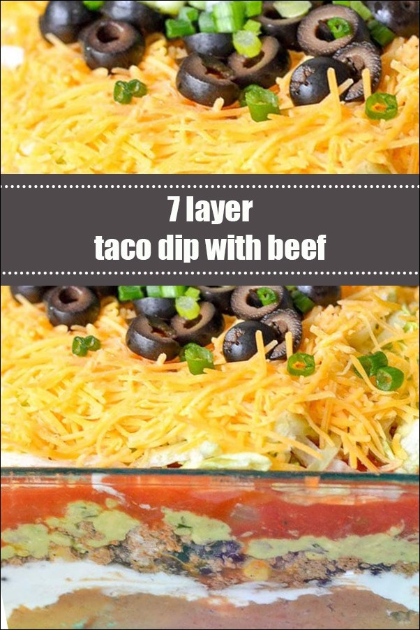 7 Layer Taco Dip With Beef