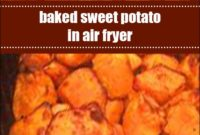 Baked Sweet Potato In Air Fryer