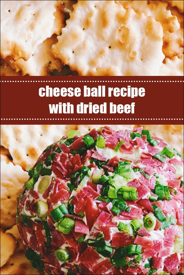 Cheese Ball Recipe With Dried Beef