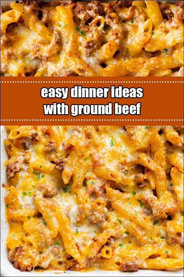 Easy Dinner Ideas With Ground Beef