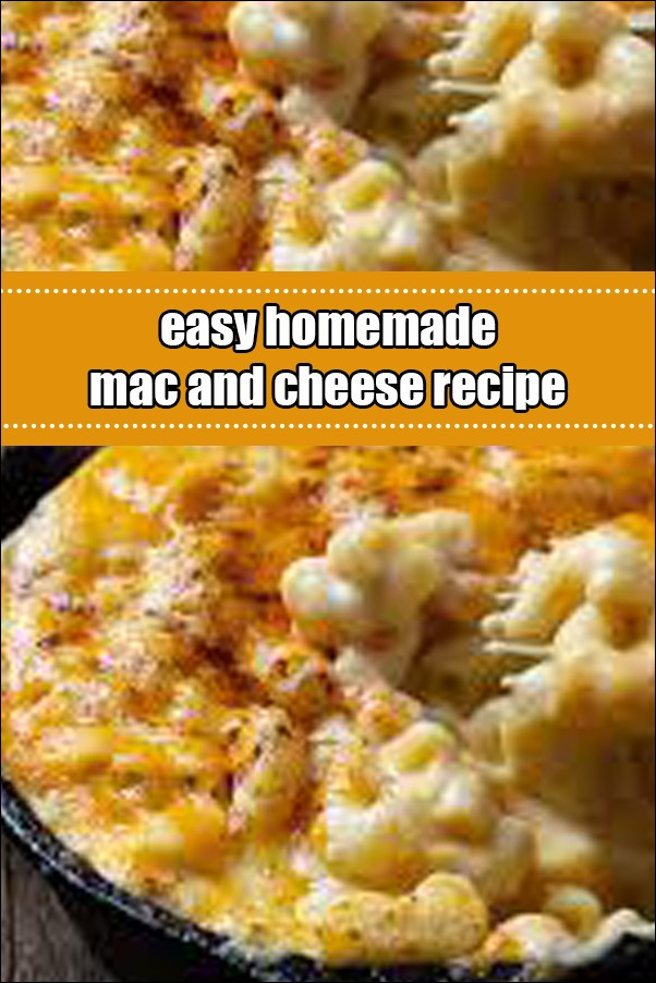 Easy Homemade Mac And Cheese Recipe