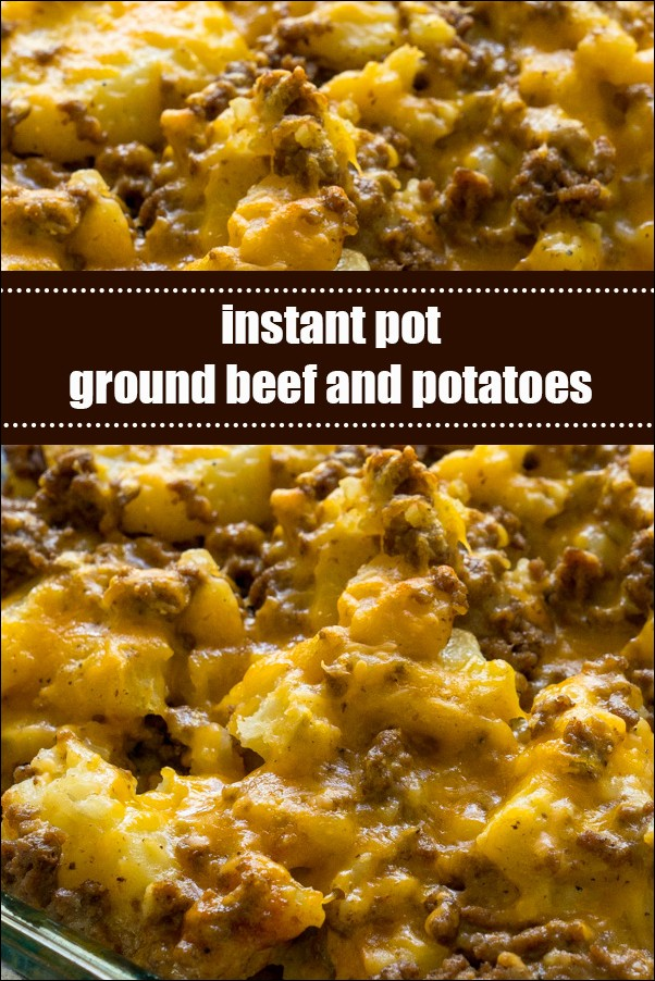 Instant Pot Ground Beef And Potatoes