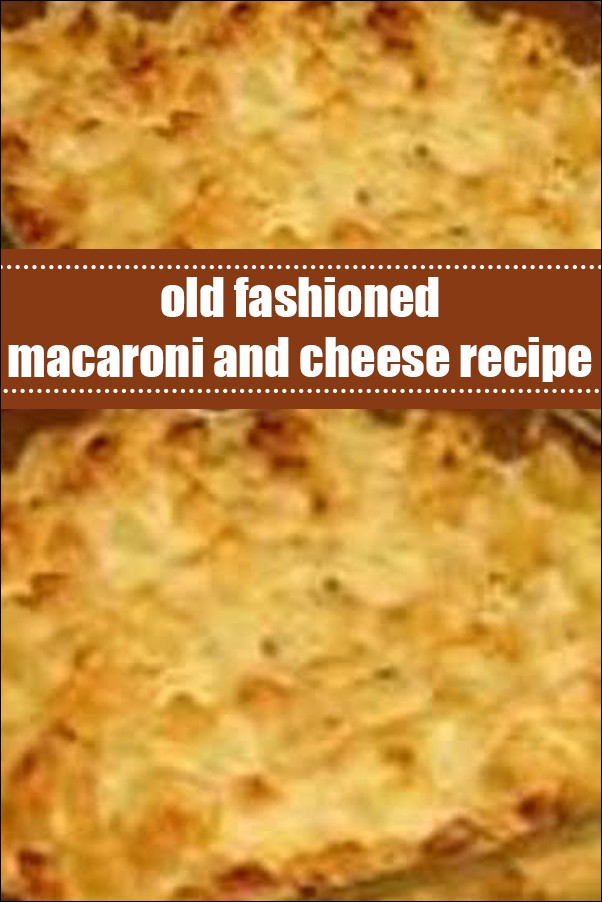 Old Fashioned Macaroni And Cheese Recipe