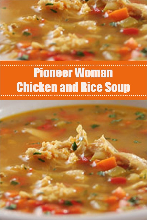 Pioneer Woman Chicken And Rice Soup